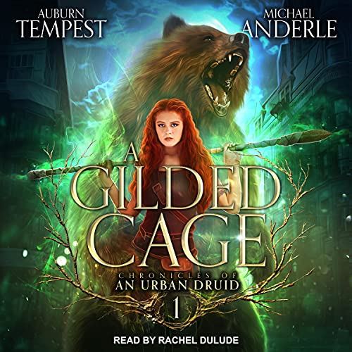 A Gilded Cage: Chronicles of an Urban Druid, Book 1