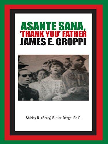 Asante Sana, 'Thank You' Father James E. Groppi (English Edition)