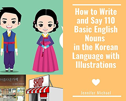 How to Write and Say 110 Basic English Nouns in the Korean Language with Illustrations (English Edition)