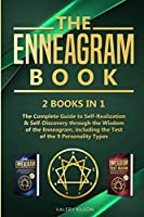 The Enneagram Book: 2 books in 1 - The Complete Guide to Self-Realization and Self-Discovery through the Wisdom of the Enneagram, including the Test of the 9 Personality Types (Best Enneagram Books and Audiobooks)