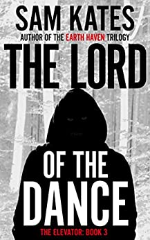 The Lord of the Dance (The Elevator: Book 3) by [Sam Kates]