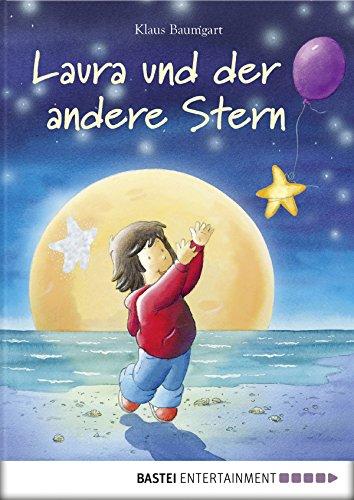Laura und der andere Stern: Mit Glitzerstern zum Herausnehmen (Lauras Stern - Bilderbücher 6)