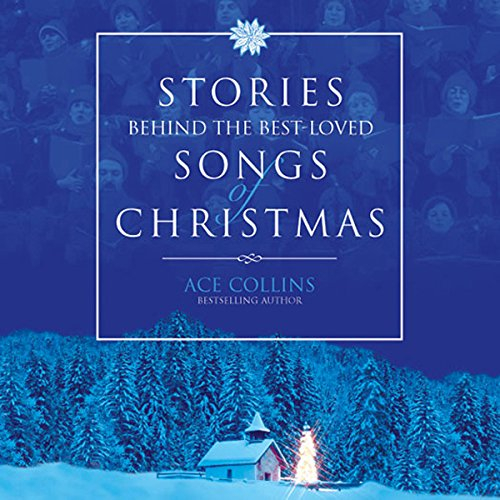 Stories Behind the Best-Loved Songs of Christmas  cover art