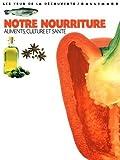 Notre nourriture - Aliments, culture et santé de Laura Buller (31 août 2006) Relié - 31/08/2006