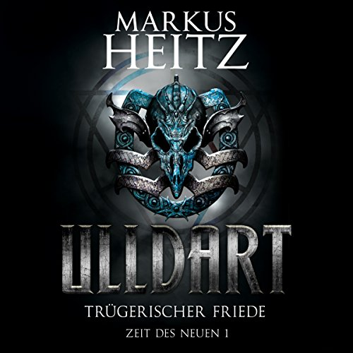 Trügerischer Friede     Ulldart. Zeit des Neuen 1              By:                                                                                                                                 Markus Heitz                               Narrated by:                                                                                                                                 Johannes Steck                      Length: 13 hrs and 18 mins     Not rated yet     Overall 0.0