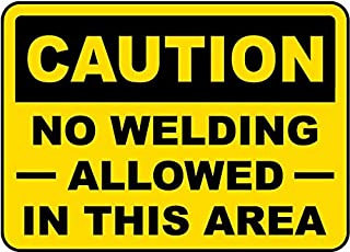 Traffic Signs - No Welding Allowed in This Area Sign 12 x 8 Aluminum Sign Street Weather Approved Sign 0.04 Thickness