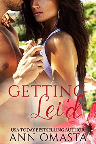 Getting Lei'd: A fun romcom island romance set on the beaches of Hawaii (The Escape Series Book 1) by [Ann Omasta]