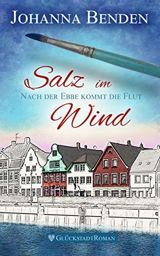 Salz im Wind: Nach der Ebbe kommt die Flut (Annas Geschichte 1)
