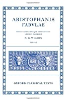 Aristophanis Fabvlae: Acharnenses Eqvites Nvbes Vespae Pax Aves (Oxford Classical Texts)
