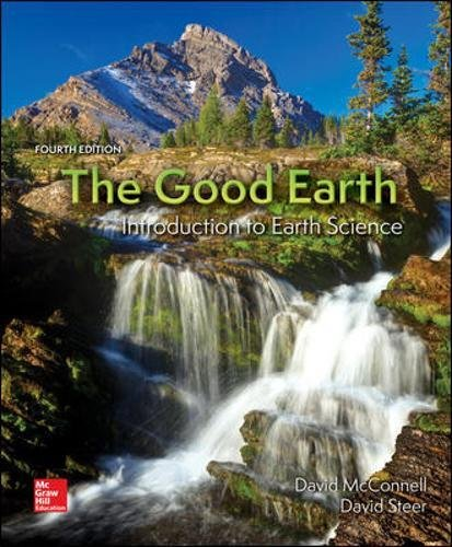Compare Textbook Prices for The Good Earth: Introduction to Earth Science 4 Edition ISBN 9780078022883 by McConnell, David,Steer, David
