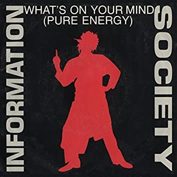What's On Your Mind [Pure Energy] (Digital 45)