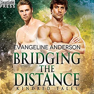 Bridging the Distance     A Kindred Tales Novel              Written by:                                                                                                                                 Evangeline Anderson                               Narrated by:                                                                                                                                 Mackenzie Cartwright                      Length: 6 hrs and 37 mins     1 rating     Overall 5.0