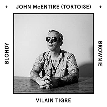 Vilain tigre (feat. John McEntire, Tortoise)
