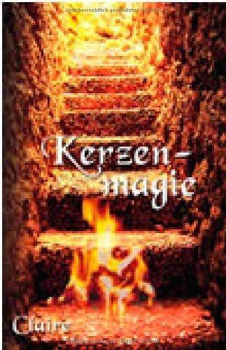Kerzenmagie von Claire (2005) Broschiert