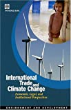 International Trade and Climate Change: Economic, Legal, and Institutional Perspectives (Environment and Development Series)