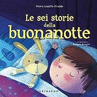 Primary picture books - Italian: Le sei storie della buonanotte. Ediz. a colori