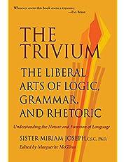 Trivium: The Liberal Arts of Logic, Grammar & Rhetoric