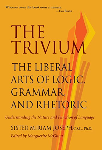 Compare Textbook Prices for The Trivium: The Liberal Arts of Logic, Grammar, and Rhetoric Reissue Edition ISBN 9780967967509 by Joseph, Sister Miriam,McGlinn, Marguerite