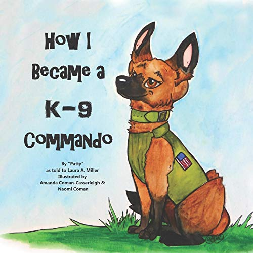 How I Became A K9 Commando
