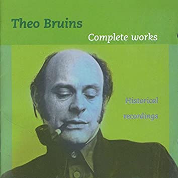 Theo Bruins: Complete Works