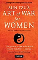 Sun Tzu's Art of War for Women: Strategies for Winning Without Conflict: Revised With a New Introduction