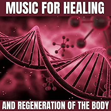 Music for Healing and Regeneration of the Body