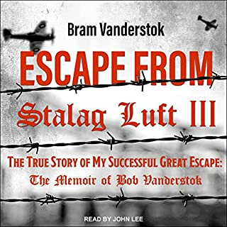Escape from Stalag Luft III     The True Story of My Successful Great Escape: The Memoir of Bob Vanderstok              By:                                                                                                                                 Bram Vanderstok                               Narrated by:                                                                                                                                 John Lee                      Length: 10 hrs and 14 mins     Not rated yet     Overall 0.0