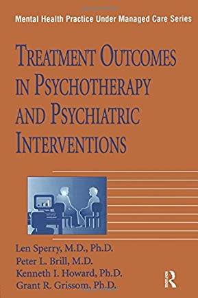 Treatment Outcomes In Psychotherapy And Psychiatric Interventions (Mental Health Practice Under Managed Care)