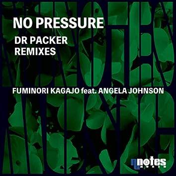 No Pressure (Dr Packer Remixes)