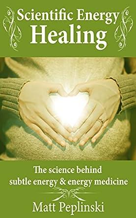 Scientific Energy Healing