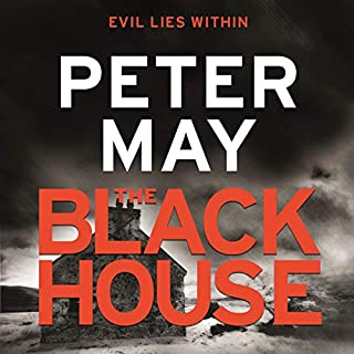 The Blackhouse     The Lewis Trilogy, Book 1              By:                                                                                                                                 Peter May                               Narrated by:                                                                                                                                 Peter Forbes                      Length: 12 hrs and 26 mins     121 ratings     Overall 4.7