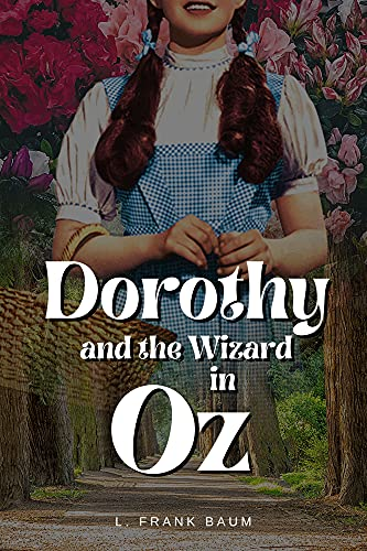 Dorothy and the Wizard in Oz: With original illustrations (English Edition)