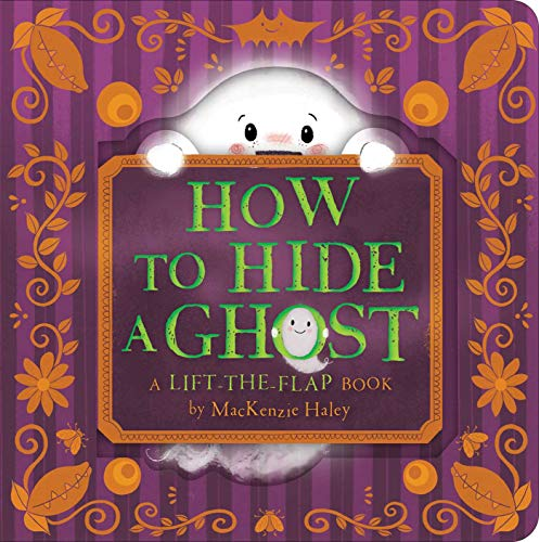 How to Hide a Ghost: A Lift-the-Flap Book
