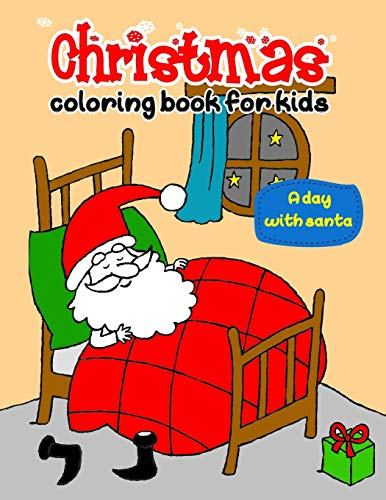 Christmas Coloring Book for Kids: Join Santa Claus in his Christmas Eve journey around the world