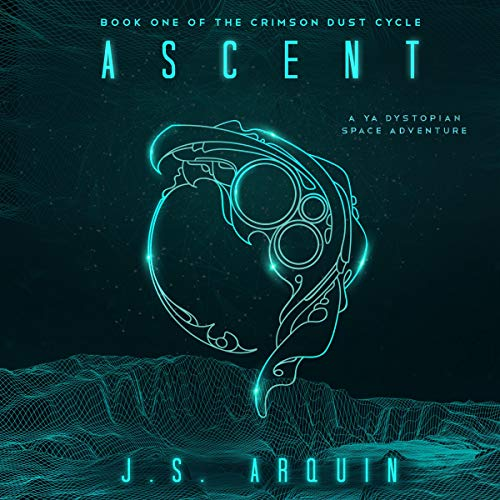 Couverture de Ascent: A YA Dystopian Space Adventure
