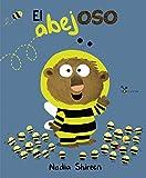 El abejoso (Castellano - A PARTIR DE 3 AÑOS - ÁLBUMES - Cubilete)