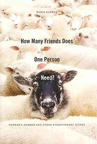 (How Many Friends Does One Person Need? : Dunbar's Number and Other Evolutionary Quirks)] (author) Robin Dunbar] publ...