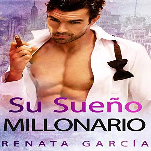 Su Sueño Millonario [Your Millionaire Dream] audiobook cover art