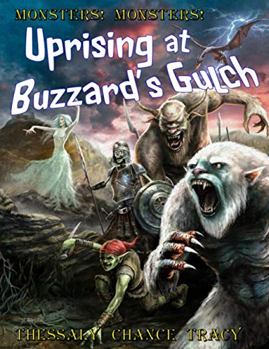 Compare Textbook Prices for Uprising at Buzzard's Gulch: Monsters! Monsters  ISBN 9798721561917 by Peryton Publishing,Tracy, Thessaly Chance