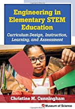 Engineering in Elementary STEM Education: Curriculum Design, Instruction, Learning, and Assessment