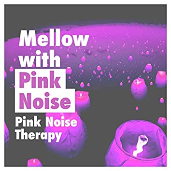 Mellow with Pink Noise