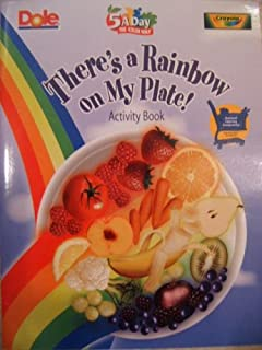 Dole Crayola 5 A Day There's a Rainbow on My Plate! Coloring & Activity Book (Dole 5 A Day Program)