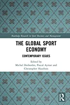 The Global Sport Economy: Contemporary Issues (Routledge Research in Sport Business and Management)