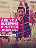 Are You Sleeping Brother John in the Style of Traditional
