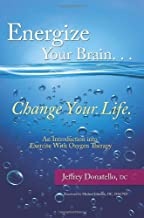 Energize Your Brain , Change Your Life: An Introduction To Exercise With Oxygen Therapy