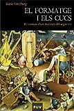 El formatge i els cucs: El cosmos d'un moliner del segle XVI: 16 (Història)