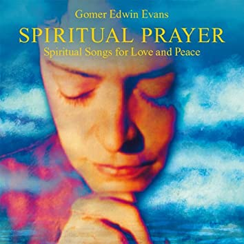 Spiritual Prayer: Songs for Love and Peace