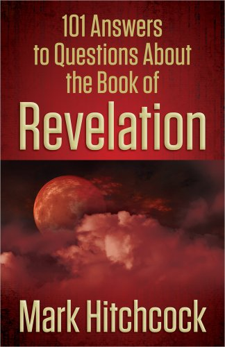 Download 101 Answers to Questions About the Book of Revelation 0736949755