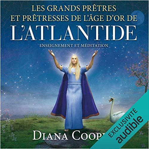 Les grands prêtres et prêtresses de l'âge d'Or de l'Atlantide. Enseignement et méditation audiobook cover art