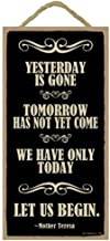 yesterday is gone tomorrow has not yet come